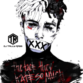XXXTENTACION - The Face They Hate So Much(RIP) DJ Tally Ragg front cover