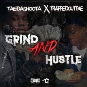 Grind And Hustle TrappedOutTae front cover