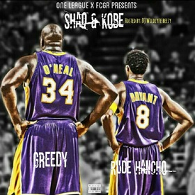 "Rude Hancho X One League Greedy ""Shaq & Kobe"" Wildlyfe Beezy front cover"