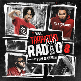 Trapazoid Radio 8 (Hosted By YBN Nahmir) DJ Phase 3 front cover