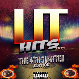 Lit Hits 2k17: The 4th Quarter Edition DJ AceBoogieNola front cover