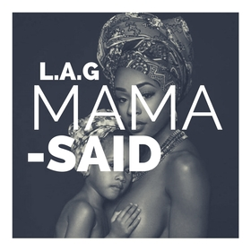 Mama Said L.A.G Music front cover