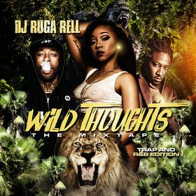 Wild Thoughts: The Mixtape DJ Ruga Rell front cover