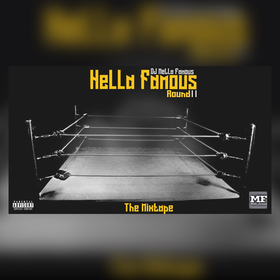 Hella Famous The Mixtape(Round2) DJ Mella Famous front cover