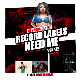 Dj Young Cee- Record Labels Need Me Vol 172 Dj Young Cee front cover