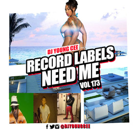 Dj Young Cee- Record Labels Need Me Vol 173 Dj Young Cee front cover