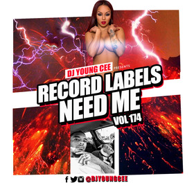 Dj Young Cee- Record Labels Need Me Vol 174 Dj Young Cee front cover