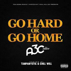 Go Hard Or Go Home 13 A3C Edition CHILL iGRIND WILL front cover
