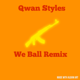 We Ball Remix Qwan Styles front cover