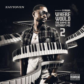 Where Would The Game Be Without Me 2 Zaytoven front cover