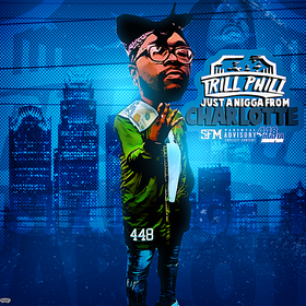 Just A Nigga From Charlotte Trill Phill front cover