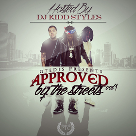 Approved By The Streets Vol.1 DJ Kidd Styles front cover