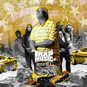 Trap Music: Gold & White Edition (Hosted By Doe B) Trap-A-Holics front cover