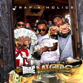 Trap Music: Me & My Migos Edition (Hosted By Migos) Trap-A-Holics front cover