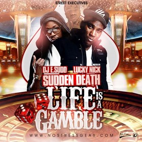 Sudden Death: Life Is A Gamble (Hosted By Lucky Nick) DJ E.Sudd front cover
