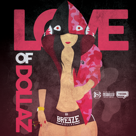 Love Of Dollaz Breeze Dollaz front cover