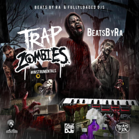 Trap Zombies (BeatsByRa) Fully Loaded DJs front cover