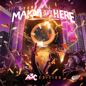 Major Out Here : A3C Edition DJ Yung Rel front cover