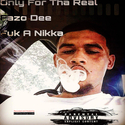 Only For Tha Real by Fazo Dee