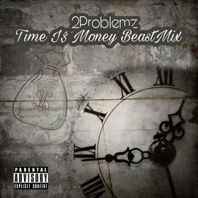 TIME I$ MONEY BEASTMIX 2Problemz front cover