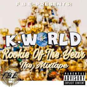 K. World - Rookie Of The Year The Mixtape devybabi / DevyD front cover