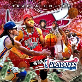 Trap Music: Playoffs Edition (Hosted By Bo Deal) Trap-A-Holics front cover