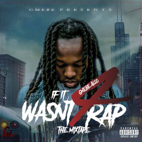 If It Wasn't 4 Rap GMEBE Allo front cover
