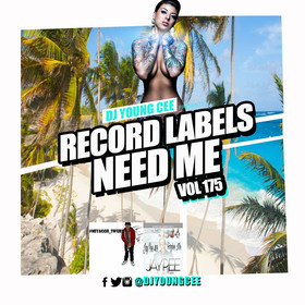 Dj Young Cee- Record Labels Need Me Vol 175 Dj Young Cee front cover