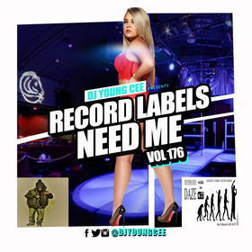 Dj Young Cee- Record Labels Need Me Vol 176 Dj Young Cee front cover