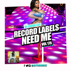 Dj Young Cee- Record Labels Need Me Vol 178 Dj Young Cee front cover