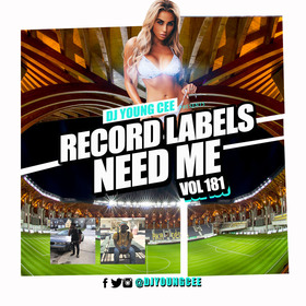 Dj Young Cee- Record Labels Need Me Vol 181 Dj Young Cee front cover