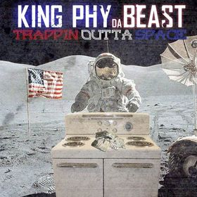 King Phy - Trappin Outta Space CHILL iGRIND WILL front cover