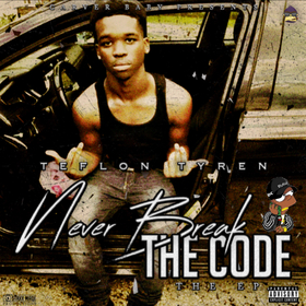 Teflon Tyren - Never Break The Code {EP} TyyBoomin front cover