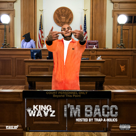 I'm Bacc King Wayz front cover