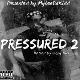 Pressured 2 MykeeDaKidd front cover