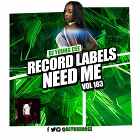 Dj Young Cee- Record Labels Need Me Vol 183 Dj Young Cee front cover