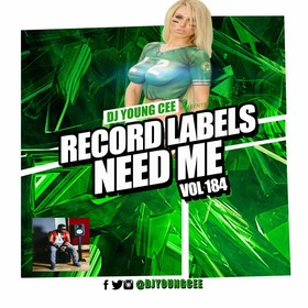 Dj Young Cee- Record Labels Need Me Vol 184 Dj Young Cee front cover