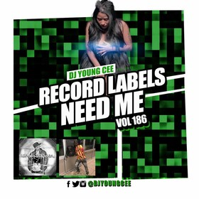 Dj Young Cee- Record Labels Need Me Vol 186 Dj Young Cee front cover