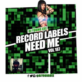 Dj Young Cee- Record Labels Need Me Vol 187 Dj Young Cee front cover