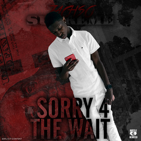 Sorry 4 the Wait ZachsoSupreme front cover
