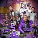 Dirty Drippin 5 Dj Big Migoo front cover