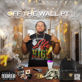 Off The Wall Pt 3 Yung Ray front cover