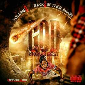 God KNOWS BEST (Back 2 gather again) Flame Gotti Gka Xomrade Joto front cover