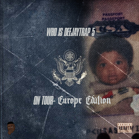 Who Is Deejaytrap 5 Europe Edition Deejaytrap front cover