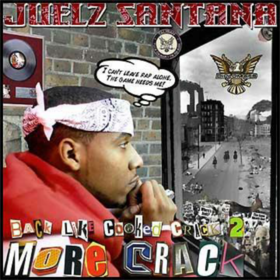 Back Like Cooked Crack, Pt. 2: More Crack Juelz Santana front cover