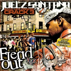 Back Like Crooked Crack, Pt. 3: Fiend Out Juelz Santana front cover
