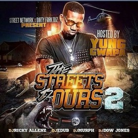 The Streets Is Ours 2 (Hosted By Yung Gwapa) Dj E-Dub front cover