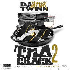 """THA CRACK 2 """" RECIPE TO THE STREETS """" DJ Twinn front cover"""