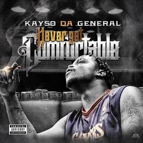 Kayso Da General - Never Get Comfortable Heavy G front cover