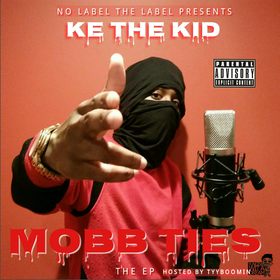 Ke The Kid - Mobb Ties {EP} TyyBoomin front cover